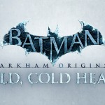 Batman: Arkham Origins-Cold,Cold Heart DLC in stores now 1